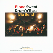Blood Sweat Drum'n'Bass Big Band: Live Sessions With Jørgen Munkeby