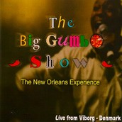 The Big Gumbo Show: The New Orleans Experience