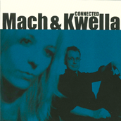 Mach & Kwella: Connected